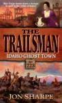 Idaho Ghost Town - Jon Sharpe
