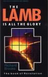 Lamb is All the Glory: Revelation - Richard Brooks