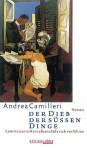 Der Dieb Der Süßen Dinge - Andrea Camilleri