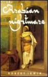 The Arabian Nightmare - Robert Irwin
