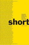 Short: An International Anthology of Five Centuries of Short-Short Stories, Prose Poems, Brief Essays, and Other Short Prose Forms - Alan Ziegler