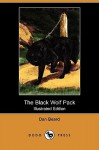 The Black Wolf Pack (Illustrated Edition) (Dodo Press) - Dan Beard