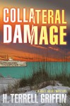 Collateral Damage: A Matt Royal Mystery - H. Terrell Griffin