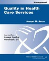 Quality In Health Care Services - Joseph M. Juran, Blanton Godfrey, Donald Mark Berwick