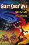 Great Kings' War (Lord Kalvan) - John F. Carr, Roland Green
