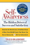 Self-Awareness: The Hidden Driver of Success and Satisfaction - Travis Bradberry