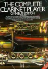 The Complete Clarinet Player: Omnibus Edition - Paul Harvey