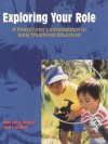 Exploring Your Role: A Practitioner's Introduction to Early Childhood Education - Mary Renck Jalongo