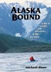 Alaska Bound - Michael Dixon, Peggy Kadir
