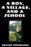 A Boy, a Village, and a School - Joanne Stephenson
