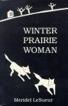 Winter Prairie Woman - Meridel Le Sueur