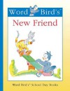 Word Bird's New Friend - Jane Belk Moncure