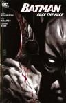 Batman: Face the Face (Batman) - James Robinson, Don Kramer, Leonard Kirk
