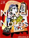 Novel Notes - Jerome K. Jerome