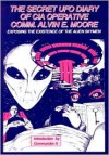 The Secret UFO Diary of CIA Operative: Exposing the Existence of the Alien Skymen - Alvin E. Moore