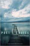 Poet's Choice - Edward Hirsch