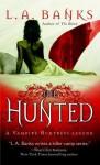 The Hunted (Vampire Huntress Legend) - L.A. Banks