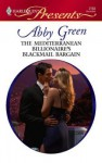 The Mediterranean Billionaire's Blackmail Bargain (Bedded by Blackmail) (Harlequin Presents, #2783) - Abby Green