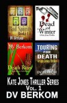 The Kate Jones Thriller Series, Volume 1 - D.V. Berkom