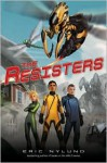The Resisters #1: The Resisters - Eric S. Nylund