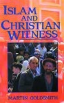 Islam and Christian Witness - Malcolm Goldsmith