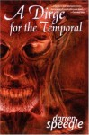 A Dirge for the Temporal - Darren Speegle