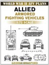 Allied Armored Fighting Vehicles: 1:72 Scale - George R. Bradford