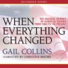 When Everything Changed: The Amazing Journey of American Women from 1960 to the Present (Audio) - Gail Collins, Christina Moore