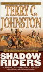 Shadow Riders: The Southern Plains Uprising, 1873 - Terry C. Johnston