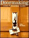 Doormaking: A Do-It-Yourself Guide - John Birchard
