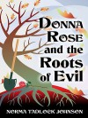Donna Rose and the Roots of Evil - Norma Tadlock Johnson