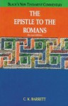 The Epistle to Romans, Revised - Charles K. Barrett, Henry Chadwick