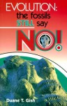 Evolution: The Fossils Still Say No! - Duane T. Gish