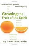 Growing The Fruit Of The Spirit - Larry Kreider, Sam Smucker