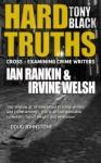 Hard Truths (Ian Rankin & Irvine Welsh) (Hard Truths (Cross-examining crime writers)) - Tony Black