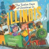 The Twelve Days of Christmas in Illinois - Gina Bellisario, Jeffrey Ebbeler