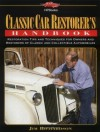 Classic Car Restorer's Handbook: Restoration Tips And Techniques For Owners And Restorers Of Classic And Collectible Automobiles - Jim Richardson