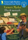 Farmers Market/Dia de mercado (Green Light Readers Level 2) (Spanish and English Edition) - Carmen Parks, Alma Flor Ada, F. Isabel Campoy, Edward Martinez