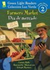 Farmers Market/Dia de mercado (Green Light Readers Level 2) (Spanish and English Edition) - Carmen Parks, Alma Flor Ada, F. Isabel Campoy, Edward Martinez
