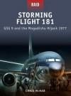 Storming Flight 181 - GSG-9 and the Mogadishu Hijack 1977: JACK 1977 - Chris McNab
