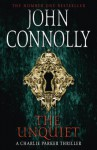 The Unquiet: A Thriller - John Connolly
