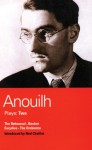 Anouilh Plays: Two: The Rehearsal, Becket, Eurydice, and The Orchestra - Jean Anouilh, Ned Chaillet, Jeremy Sams, Peter Meyer