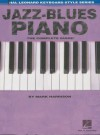 Jazz-Blues Piano: The Complete Guide with Audio! (Hal Leonard Keyboard Style) - Mark Harrison