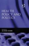 Health Policy and Politics - Alison Hann