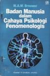 Badan Manusia dalam Cahaya Psikologi Fenomenologis - M.A.W. Brouwer