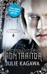 The Iron Traitor (The Iron Fey - Book 6): 9 - Julie Kagawa