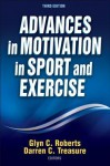 Advances in Motivation in Sport and Exercise 3rd Edition - Glyn C. Roberts, Darren Treasure