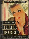 The Love of Julie Borel - Kathleen Thompson Norris