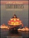 Mid-Atlantic Lighthouses - Ray Jones, Bruce Roberts