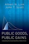 Public Goods, Public Gains: Calculating the Social Benefits of Public R&d - Albert N. Link